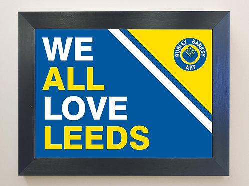WE ALL LOVE LEEDS ( blue) Framed A4 Print