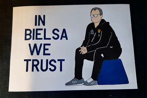 In Bielsa We Trust A4 Prints