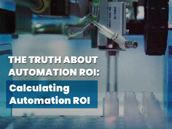 The Truth About Automation ROI: Calculating Automation ROI