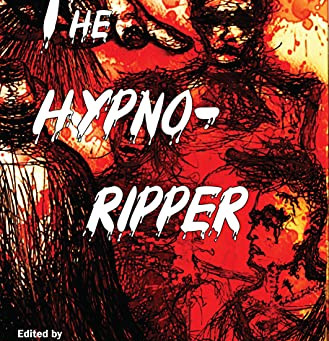 The Hypno-Ripper (Containing Two Victorian Era Tales Dealing with Jack the Ripper and Hypnotism)