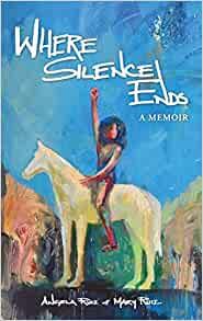 Where Silence Ends: A Memoir