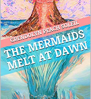 The Mermaids Melt At Dawn