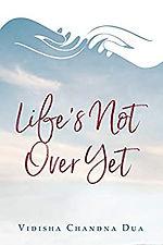 LIfe's Not Over Yet.jpg