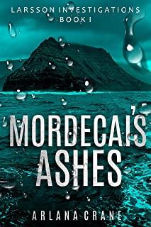 Mordecai's Ashes (Larsson Investigates Book 1)
