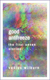 Good Antifreeze - The First Seven Stories
