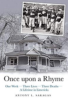Once Upon A Rhyme: One Week – Three Lives – Three Deaths – A Lifetime in Limericks