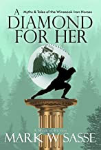 A Diamond For Her: Myths & Tales of the Winasook Iron Horses