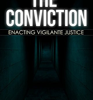 The Conviction: Enacting Vigilante Justice