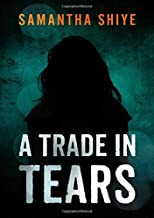 A Trade in Tears