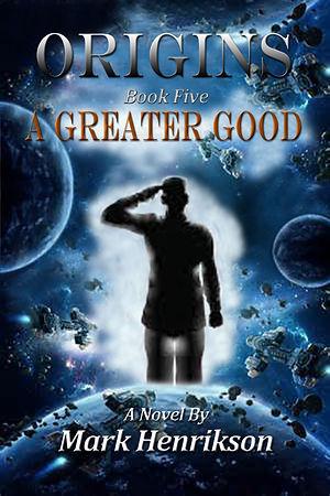 5 A Greater Good.jpg