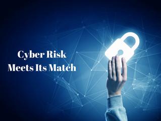 Cyber Risk Meets Its Match