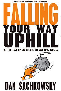 Falling Your Way Uphill book