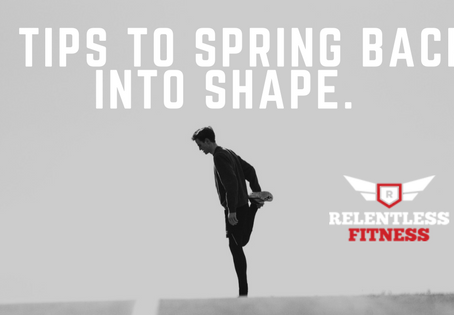 5 Tips to Spring back into Shape