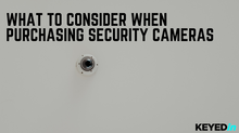 What to Consider When Purchasing Security Cameras