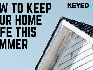 How to Keep Your Home Safe This Summer
