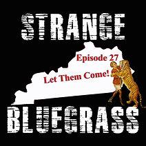 27. Strange Bluegrass Cover Episode 27.jpg