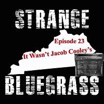 23. Strange Bluegrass Cover Episode 23.jpg