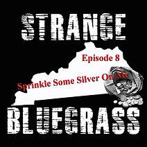 8. Strange Bluegrass Cover Episode 8.jpg