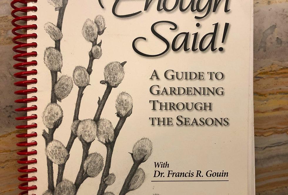 Enough Said: A Guide to Gardening Through the Seasons