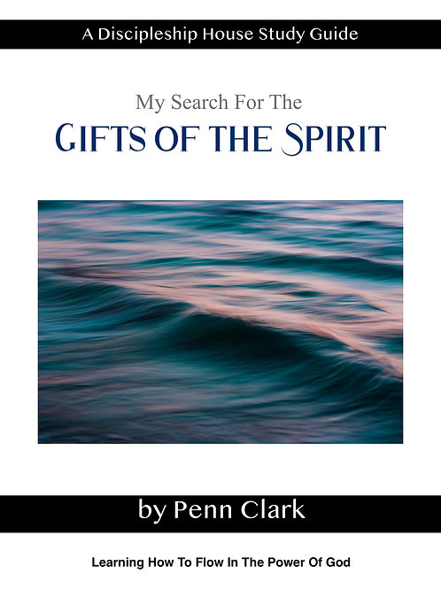 MY SEARCH FOR THE GIFTS OF THE SPIRIT