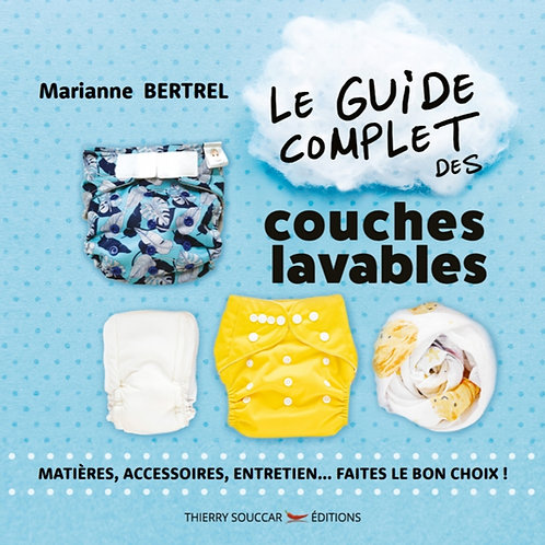 Couches lavables, le Guide complet et illustré