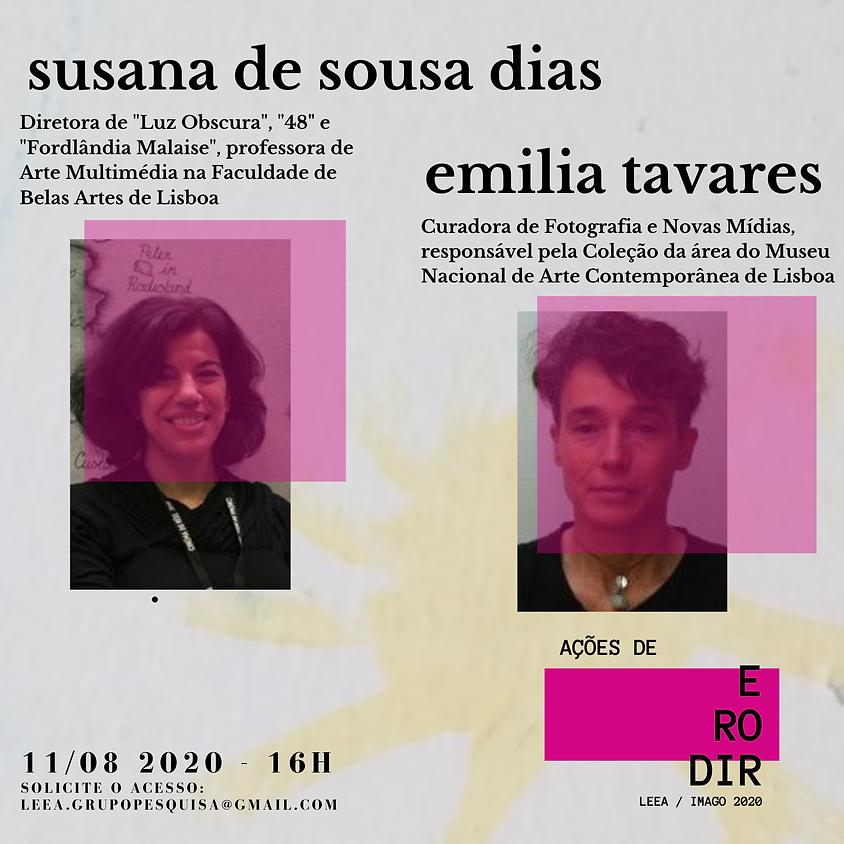Conversa com Susana de Sousa Dias e Emília Tavares