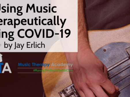 Using Music Therapeutically During COVID-19