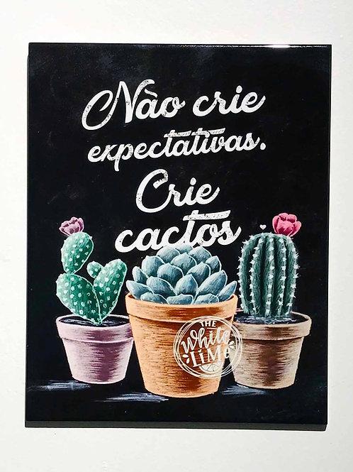 AZULEJO DECORATIVO FRASE CRIE CACTOS - SANTOS & ENCANTOS