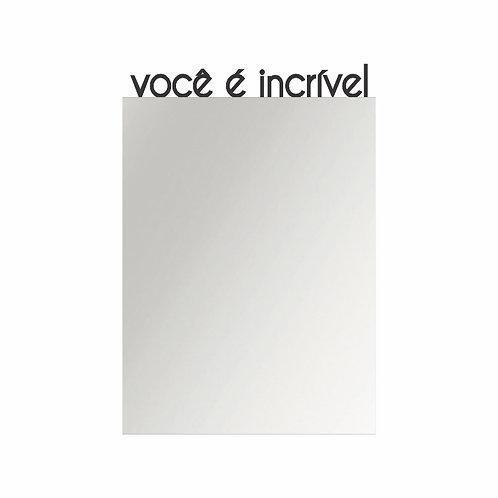 Espelho Empoderamento - Você é incrível - Wall Done