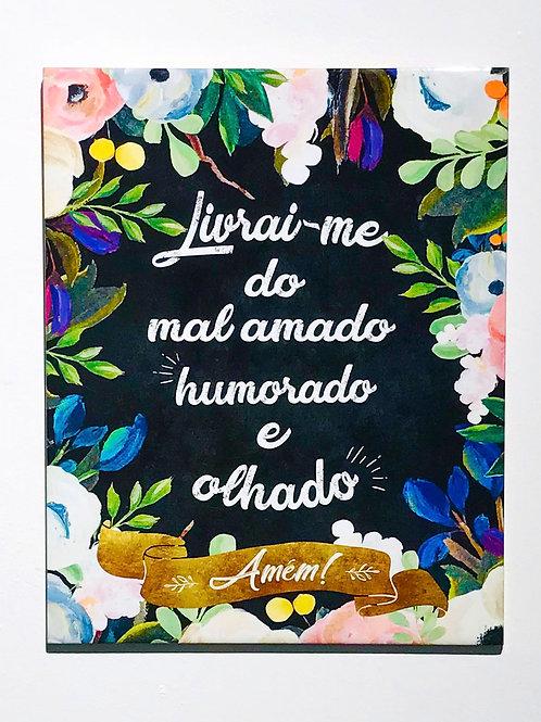 AZULEJO DECORATIVO FRASE LIVRAI-ME DO MAL AMADO - SANTOS & ENCANTOS