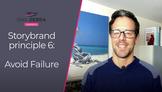 Storybrand principle 6: Avoid Failure