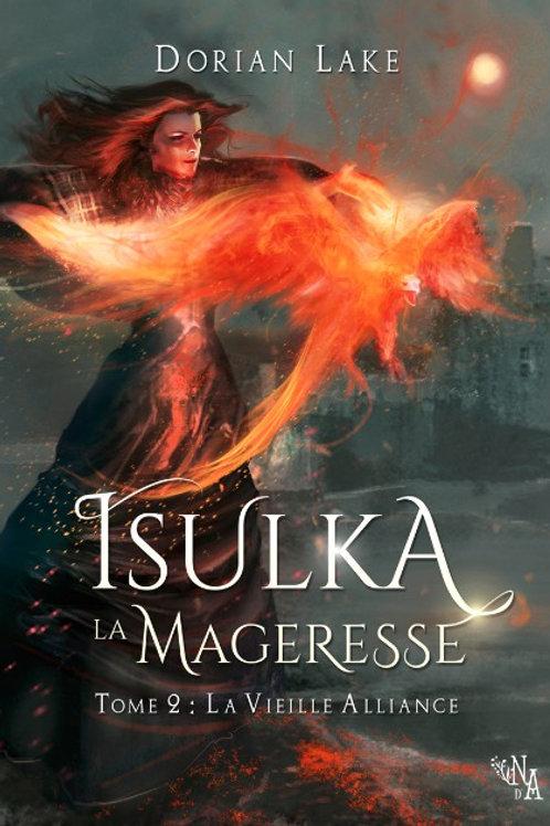 Isulka la Mageresse, Tome 2 : la Vieille Alliance