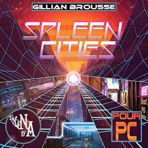Spleen Cities - Le Jeu Vidéo