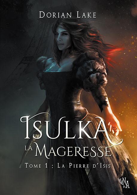 Isulka la Mageresse, Tome 1 : La Pierre d'Isis