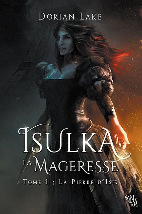 Isulka la Mageresse, Tome 1: la Pierre d'Isis