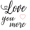 love you more.png
