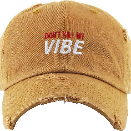 'DON'T KILL MY VIBE' HAT