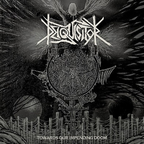 Deiquisitor - Towards Our Impending Doom CD