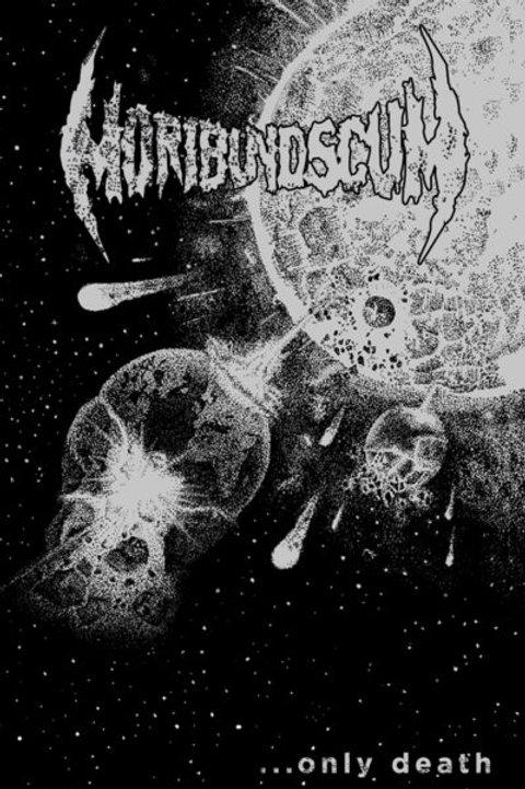 Moribund Scum - ...Only Death CS