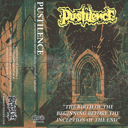 Pustilence - The Birth of the Beginning Before the Inception of the End CS