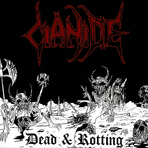 Cianide - Dead and Rotting CS
