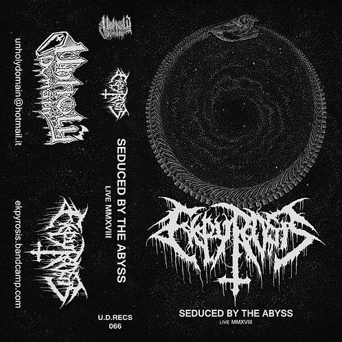 Ekpyrosis - Seduced by the Abyss-Live MMXVIII CS