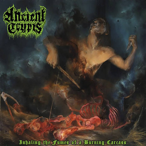 """Ancient Crypts - Inhaling the Fumes of a Burning Carcass 10"""""""