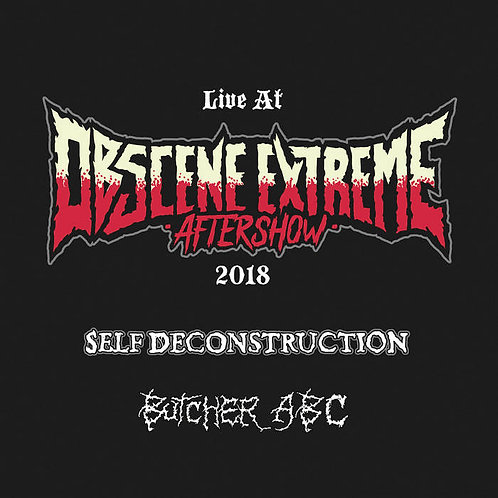 Butcher ABC/Self Deconstruction - Live at Obscene Extreme Aftershow 2018 CD