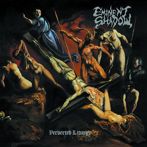 "Eminent Shadow - Perverted Liturgy 7"""