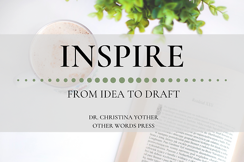 INSPIRE: FROM IDEA TO DRAFT