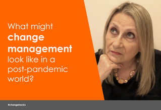 What might change management look like in a post-pandemic world?