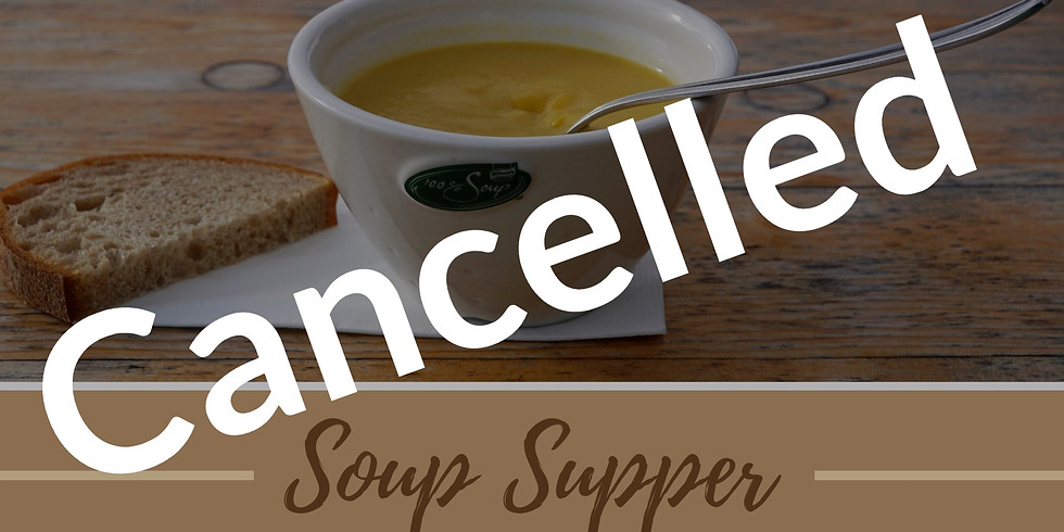 CANCELLED Soup Supper