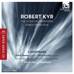 Robert Kyr: The Cloud of the Unknowing; Songs of the Soul
