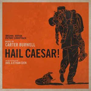 Hail Ceaser! Original Motion Picture Soundtrack